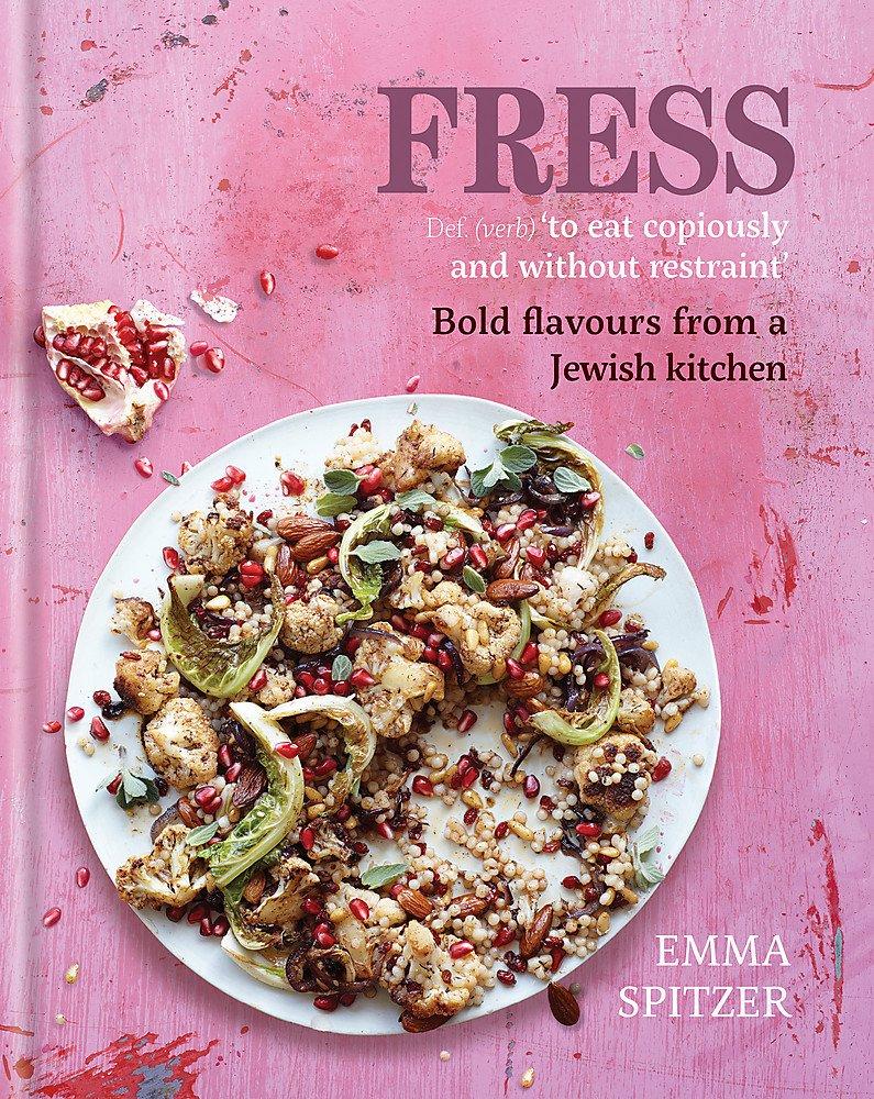 Fress  Bold Fresh Flavours From A Jewish Kitchen