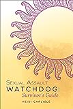 Sexual Assault Watchdog: Survivor's Guide