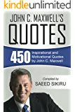 John C. Maxwell's Quotes: 450 Inspirational and Motivational Quotes by John C. Maxwell
