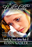 The Unthinkable (Family by Choice Book 12)