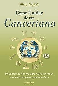 Como Cuidar de um Canceriano (Astrologia) (Portuguese Edition)