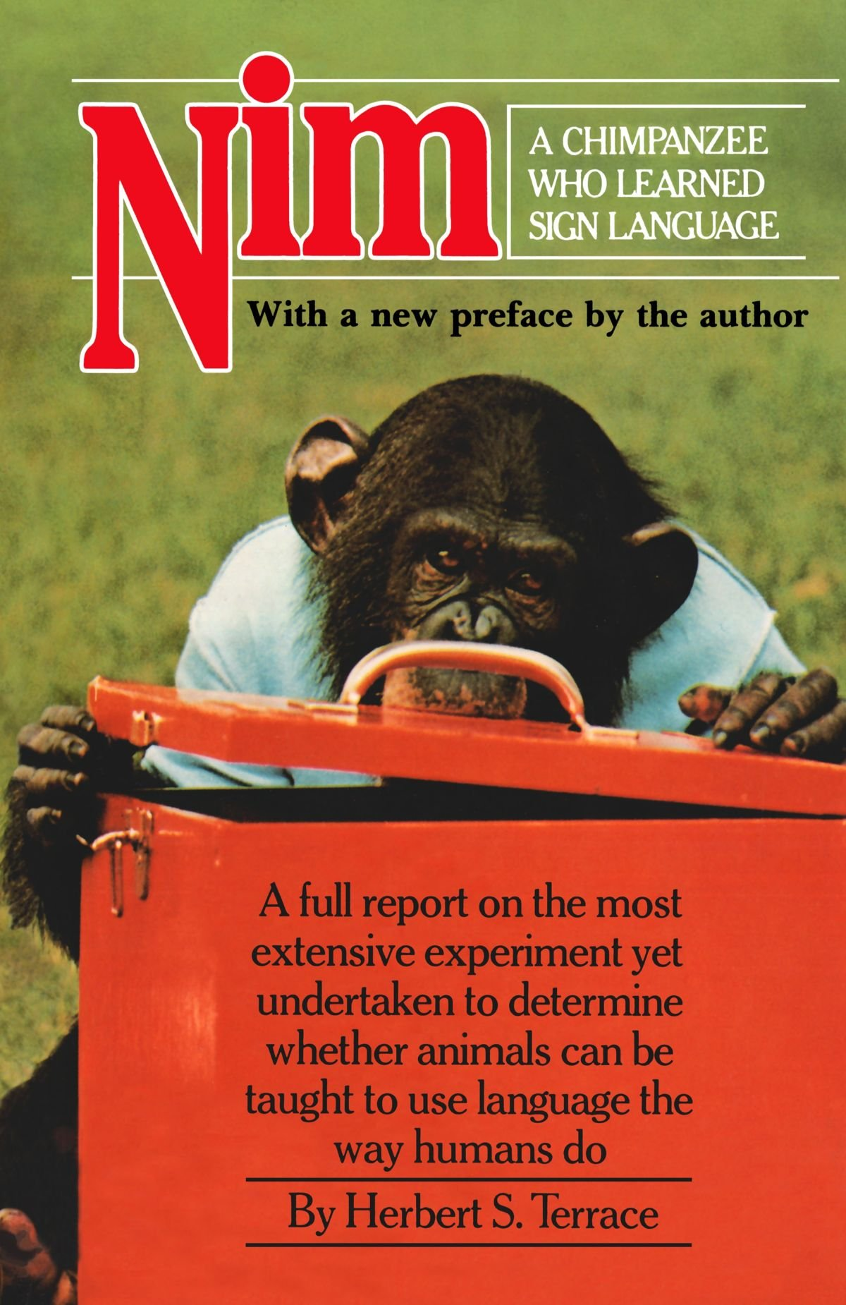Nim: A Chimpanzee Who Learned Sign Language (Animal Intelligence Series) by Columbia University Press
