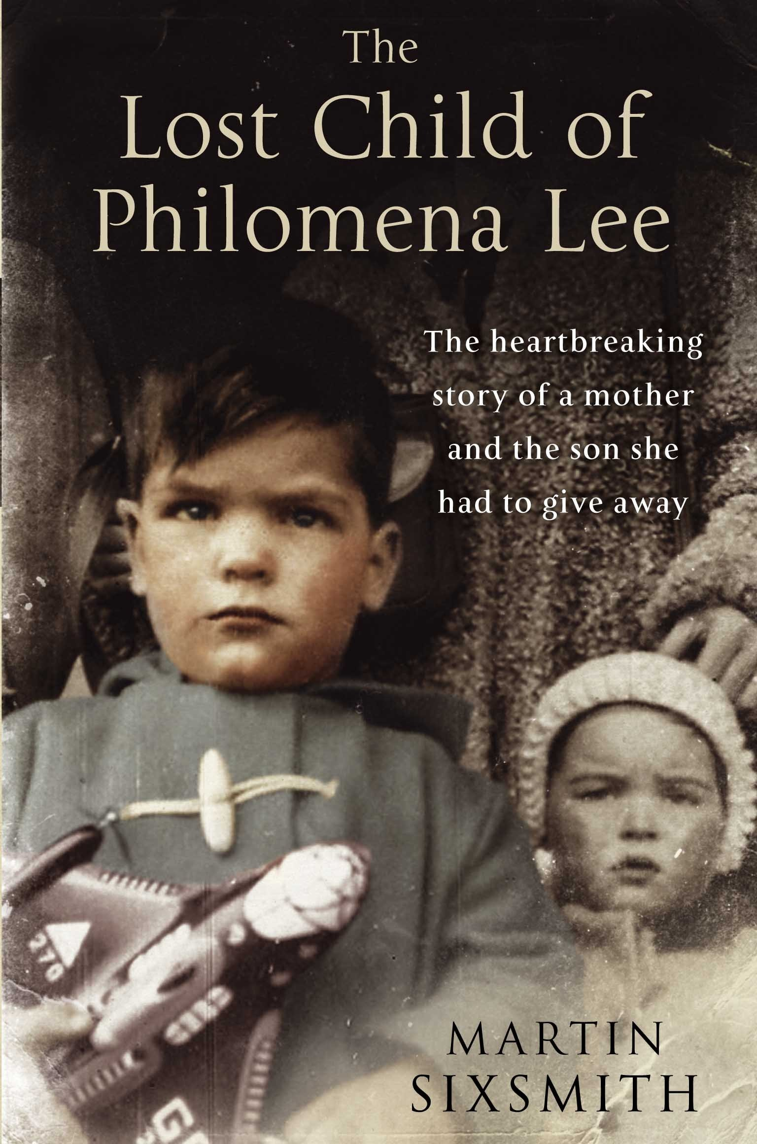 The Lost Child Of Philomena Lee  A Mother Her Son And A Fifty Year Search  English Edition
