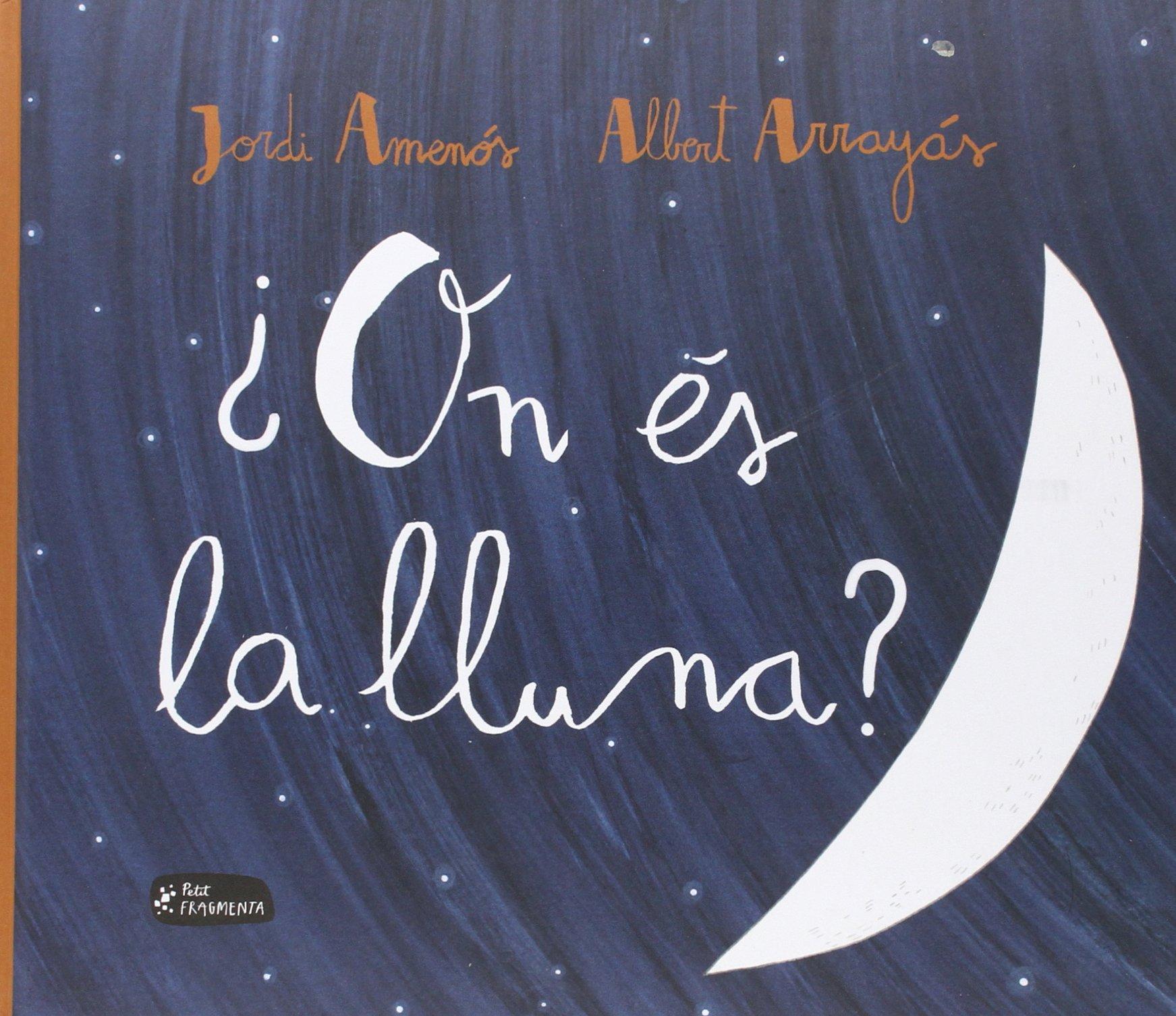 ¿On és la lluna? (Petit Fragmenta)
