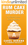Rum Cake Murder: A Frosted Love Cozy - Book 8 (A Frosted Love Cozy Mysteries)