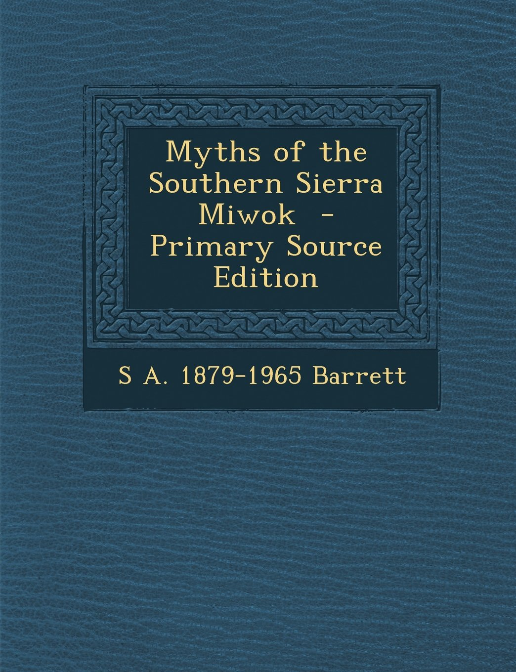 Download Myths of the Southern Sierra Miwok PDF