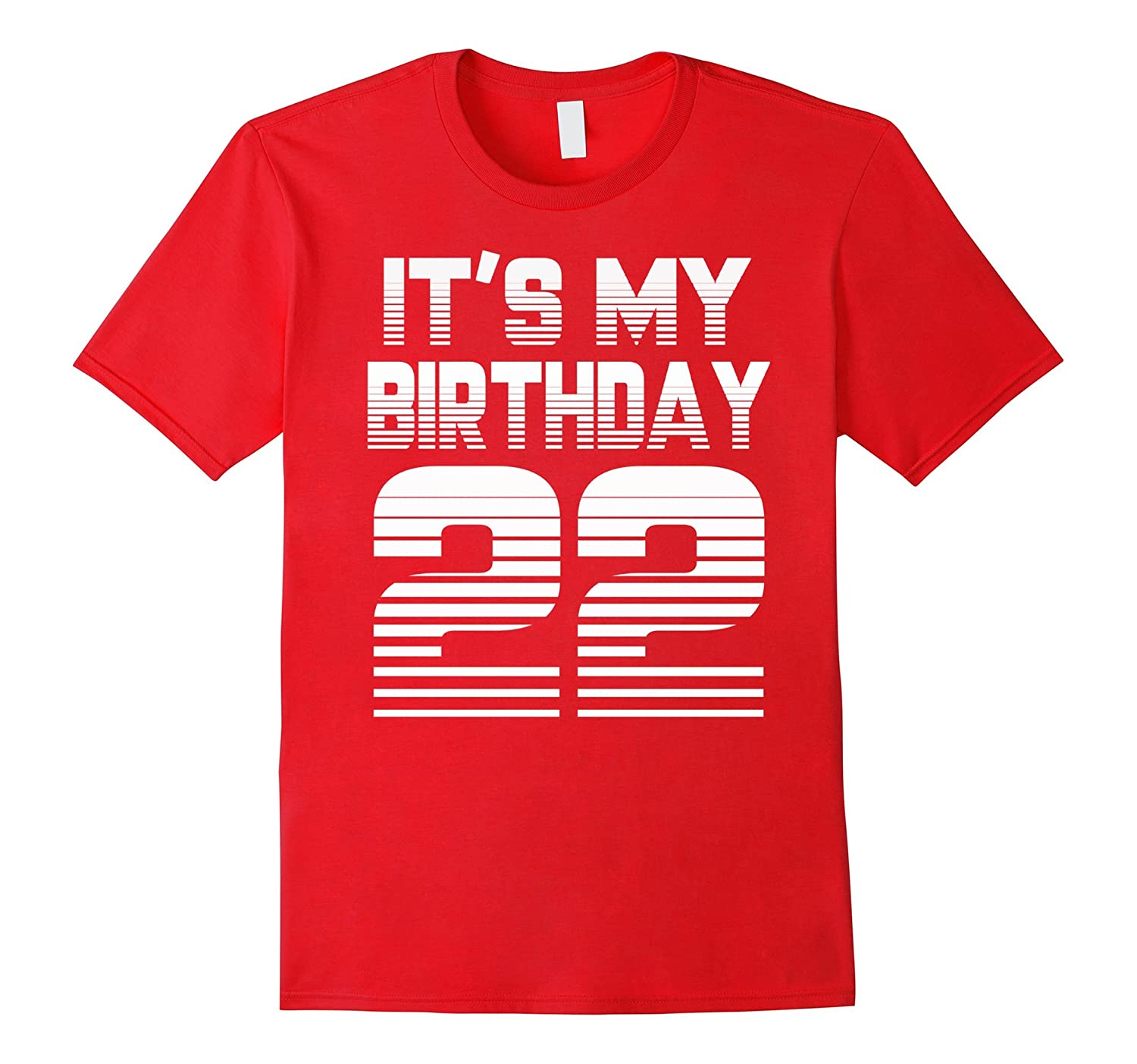 Its My Birthday 22th T-shirt1995 Birthday T-shirt-PL