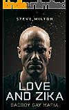 Love and Zika (Badboy Gay Mafia Book 1)