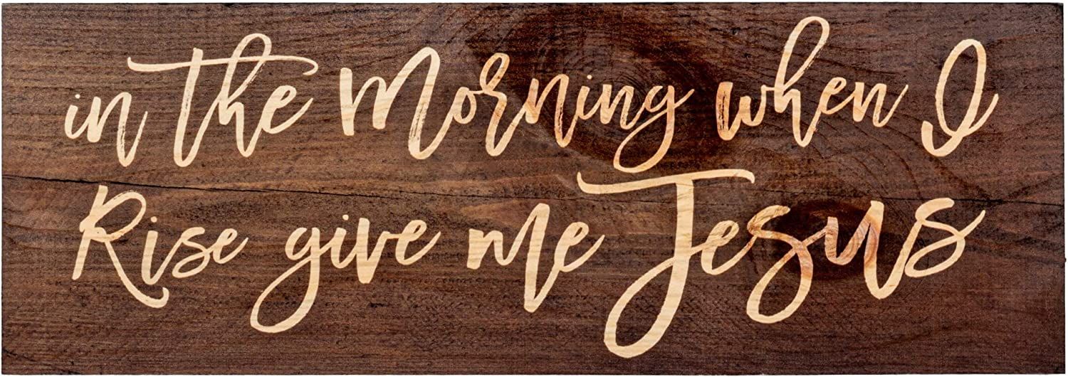 P. Graham Dunn in The Morning When I Rise Give Me Jesus 15.75 x 5.5 Inch Solid Pine Wood Plank Wall Plaque Sign