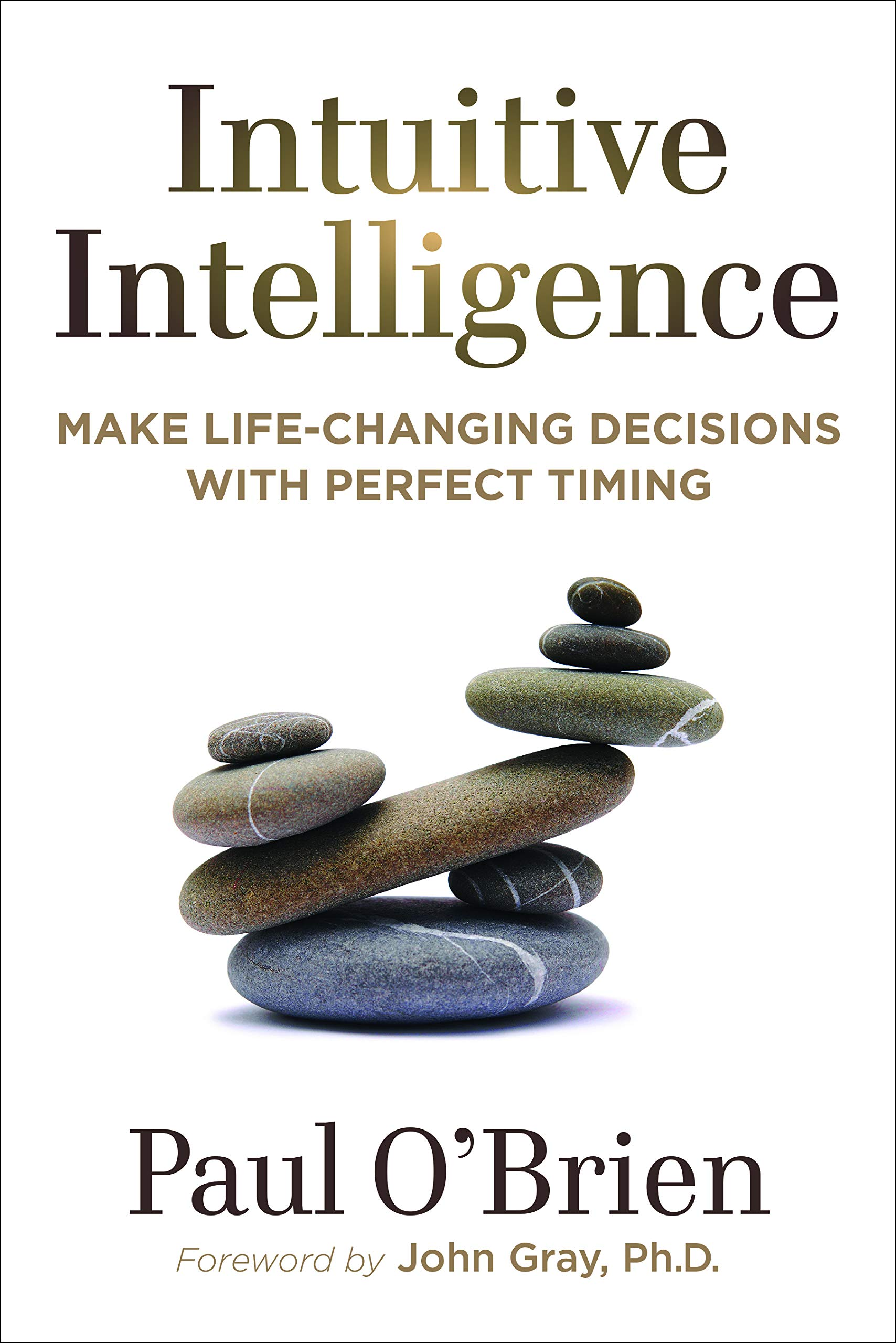 Intuitive Intelligence  Make Life Changing Decisions With Perfect Timing