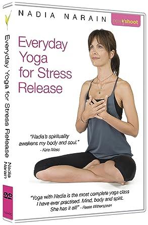Everyday Yoga for Stress Release with Nadia Narain: Amazon ...