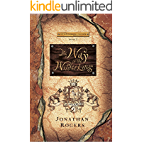 The Way of the Wilderking (The Wilderking Trilogy Book 3)