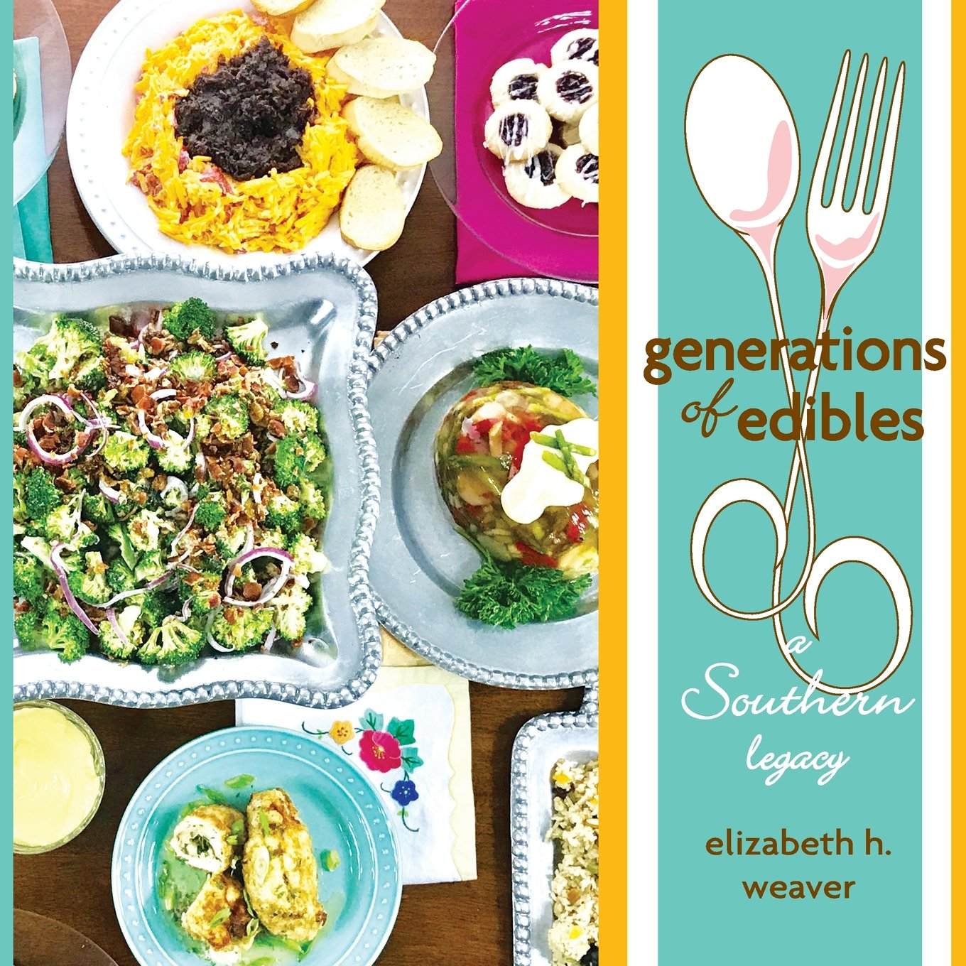 Generations of Edibles: A Southern Legacy ebook