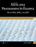 Microsoft Excel 2013 Programming by Example with VBA, XML, and ASP (Computer Science)