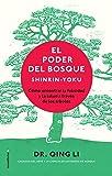 El poder del bosque. Shinrin-Yoku: Cómo encontrar la felicidad y la salud a través de los árboles