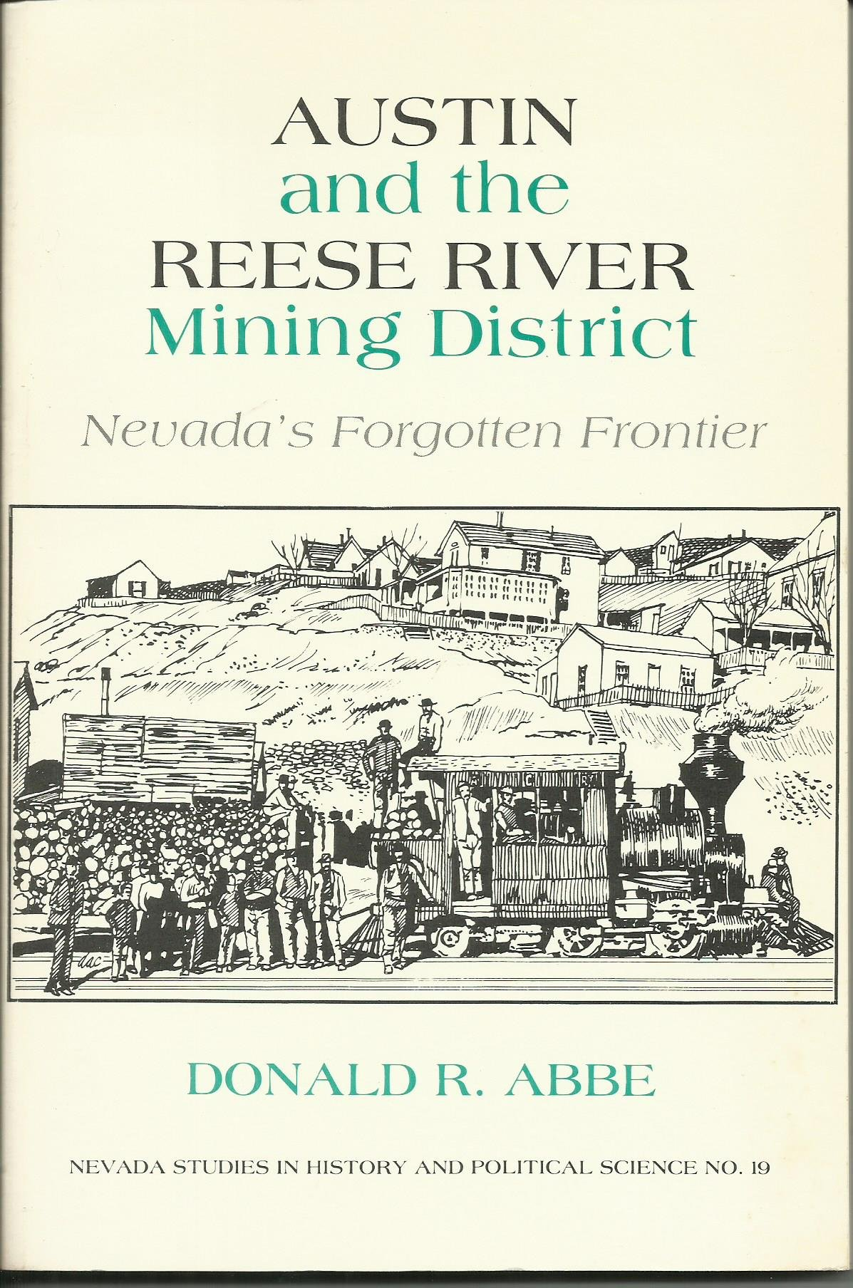 Austin and the Reese River Mining District: Nevada's Forgotten Frontier (Nevada Studies in History & Political Science)
