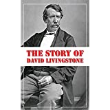 The Story of David Livingstone (Illustrated)