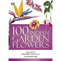 100 Indian Garden Flowers: The Big Little Nature Book