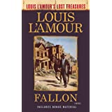 Fallon (Louis L'Amour's Lost Treasures): A Novel