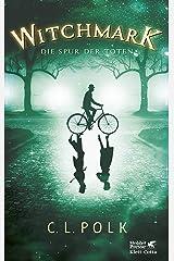 Witchmark. World Fantasy Award für den besten Fantasy-Roman des Jahres 2019: Die Spur der Toten (German Edition) Kindle Edition