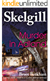 Murder in Adland: a compelling British crime mystery (Detective Inspector Skelgill Investigates Book 1)