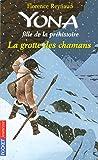Yona fille de la préhistoire tome 3 (Pocket Jeunesse t. 1493)