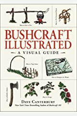 Bushcraft Illustrated: A Visual Guide Kindle Edition