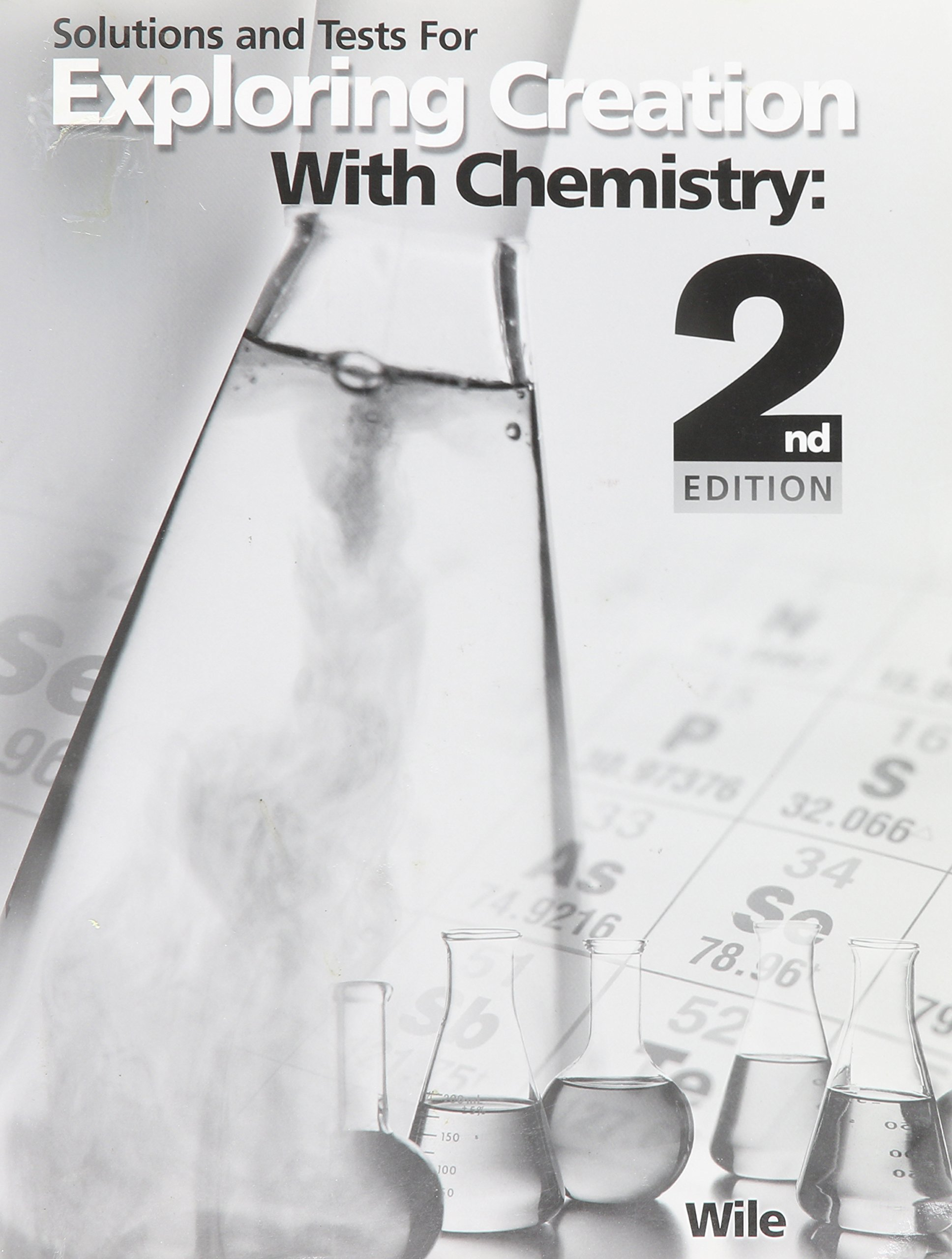 Solutions and Tests for Exploring Creation with Chemistry: Jay L. Wile:  9781932012279: Amazon.com: Books