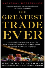 The Greatest Trade Ever: The Behind-the-Scenes Story of How John Paulson Defied Wall Street and Made Financial History Paperback