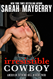 Irresistible Cowboy : A Western Cowboy Romance Novel (American Extreme Bull Riders Tour Book 1)