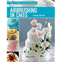 Airbrushing on Cakes (The Modern Cake Decorator)