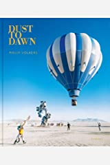 Dust to Dawn: Photographic Adventures at Burning Man Hardcover