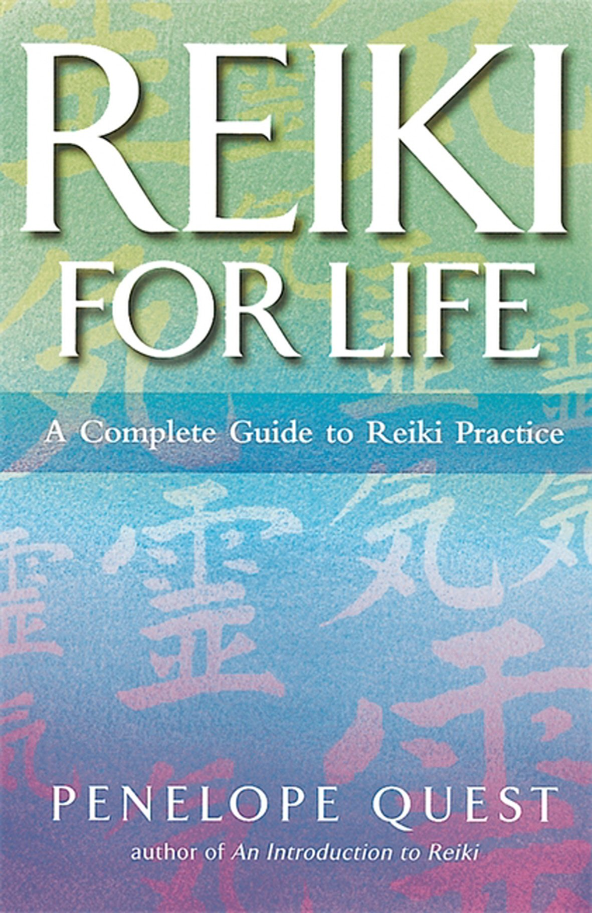Download Reiki for Life: The Complete Guide to Reiki Practice for Levels 1, 2, & 3 ebook