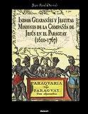 Indios Guaranies Y Jesuitas Misiones de la