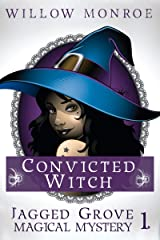 Convicted Witch (Jagged Grove Magical Mystery Book 1) Kindle Edition
