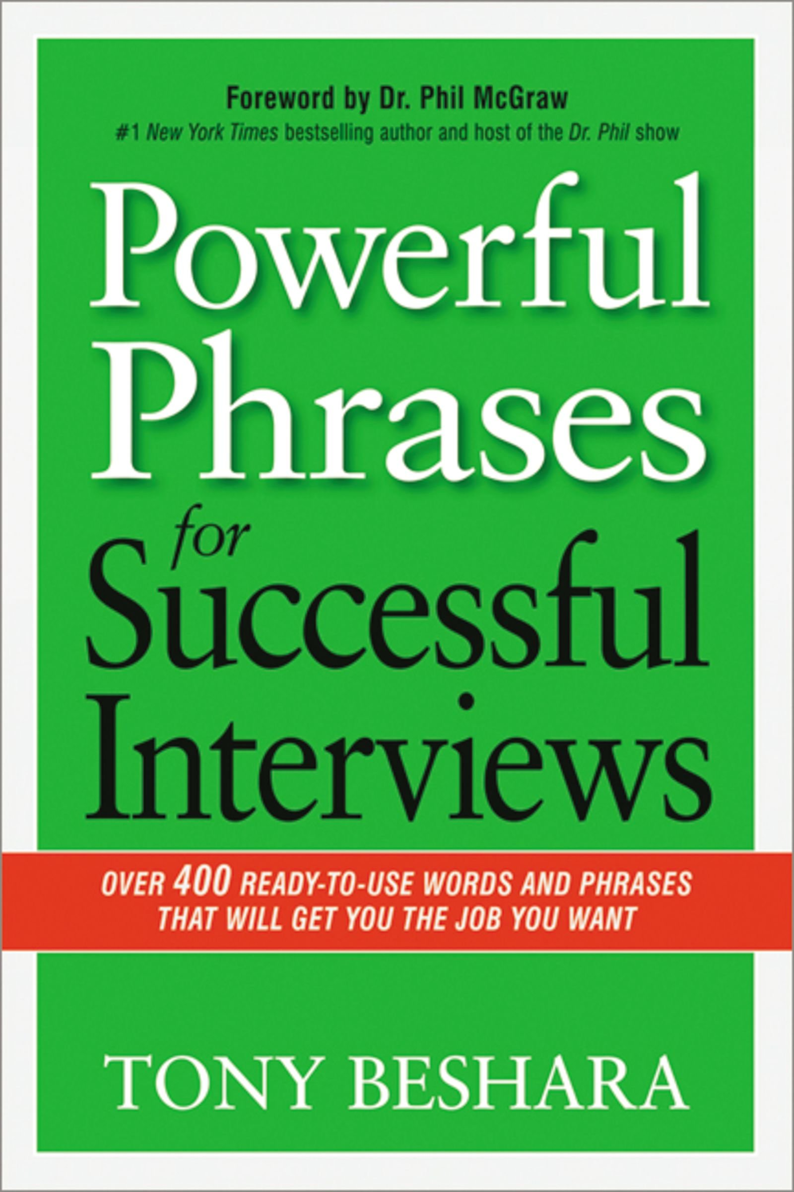 Powerful Phrases for Successful Interviews: Over 400 Ready-to-Use Words and Phrases That Will Get You the Job You Want by AMACOM