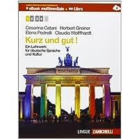 Kurz und gut. Ein Lehrwerk für deutsche Sprache und Kultur. Per le Scuole superiori. Ediz. bilingue. Con e-book. Con espansione online: 1