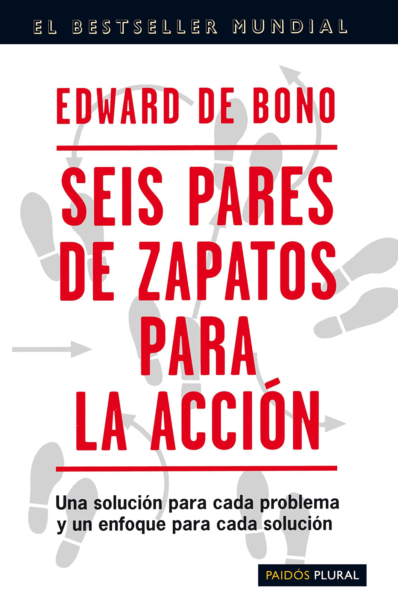 54d31eda Seis pares de zapatos para la acción: Una solución para cada problema y un  enfoque para cada solución Biblioteca Edward De Bono: Amazon.es: Edward de  Bono: ...