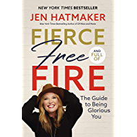 Fierce, Free, and Full of Fire: The Guide to Being Glorious You