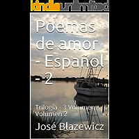 Poemas de amor  - Español - 2: Trilogía - 3 Volumen - Volumen 2 (Spanish Edition)