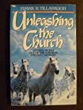 Unleashing the Church: Getting People Out of the Fortress and into Ministry