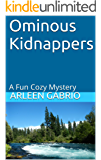 Ominous Kidnappers: A Fun Cozy Mystery (Mike and Peter FBI agents Book 17)