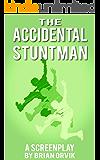 The Accidental Stuntman Screenplay: The Story of Jimmy Joe Payne: A Comedy Screenplay
