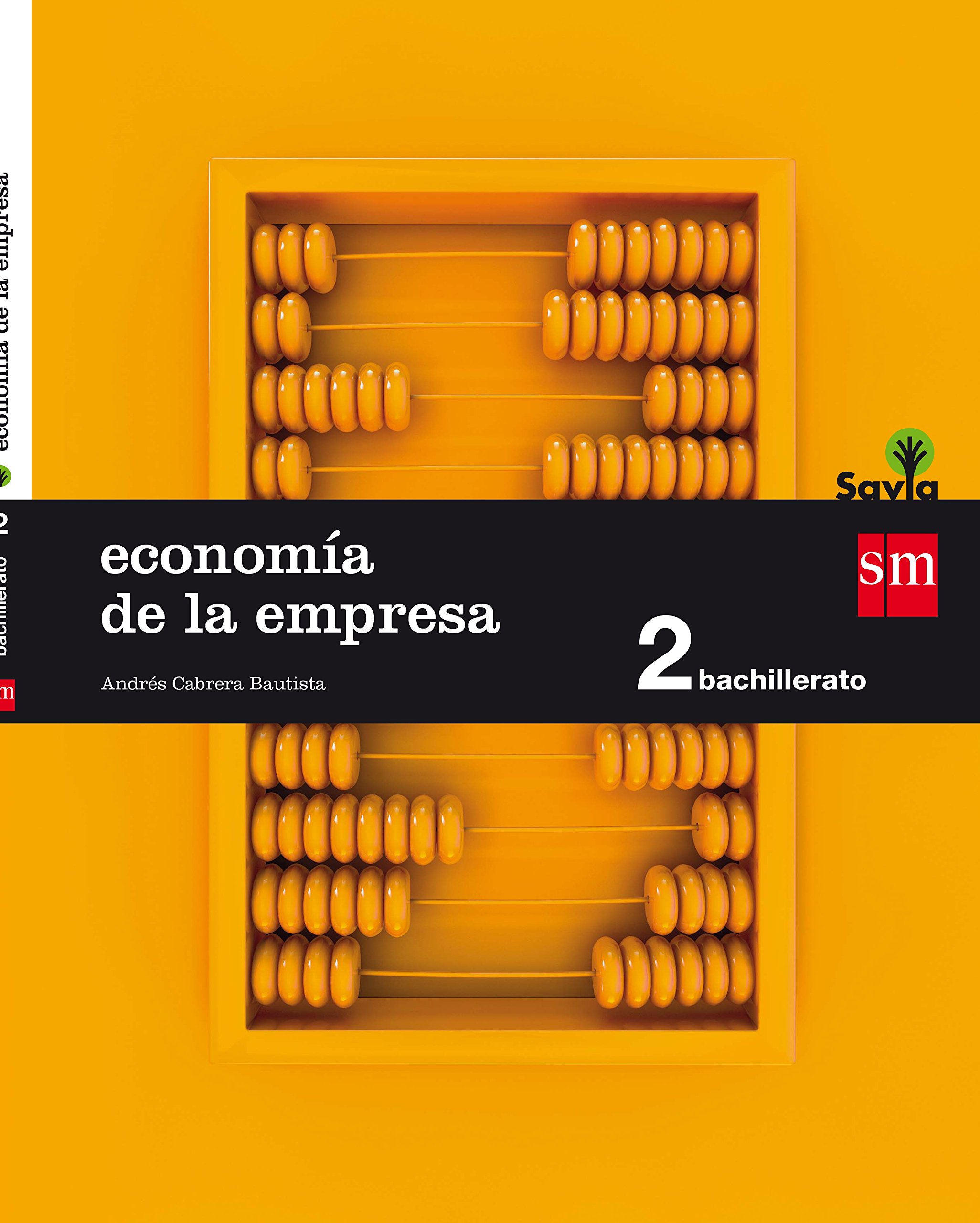 Economía. 2 Bachillerato. Savia - 9788467587128: Amazon.es: Cabrera Bautista, Andrés: Libros
