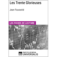 Les Trente Glorieuses de Jean Fourastié: Les Fiches de lecture d'Universalis (French Edition)