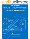 The Ultimate Template and Layout Pattern Book for Pipefitters and Welders