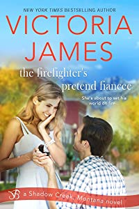 The Firefighter's Pretend Fiancee (A Sweet Popular Romance) (Shadow Creek, Montana)