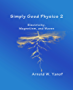 Simply Good Physics 2: Electricity, Magnetism, and Waves
