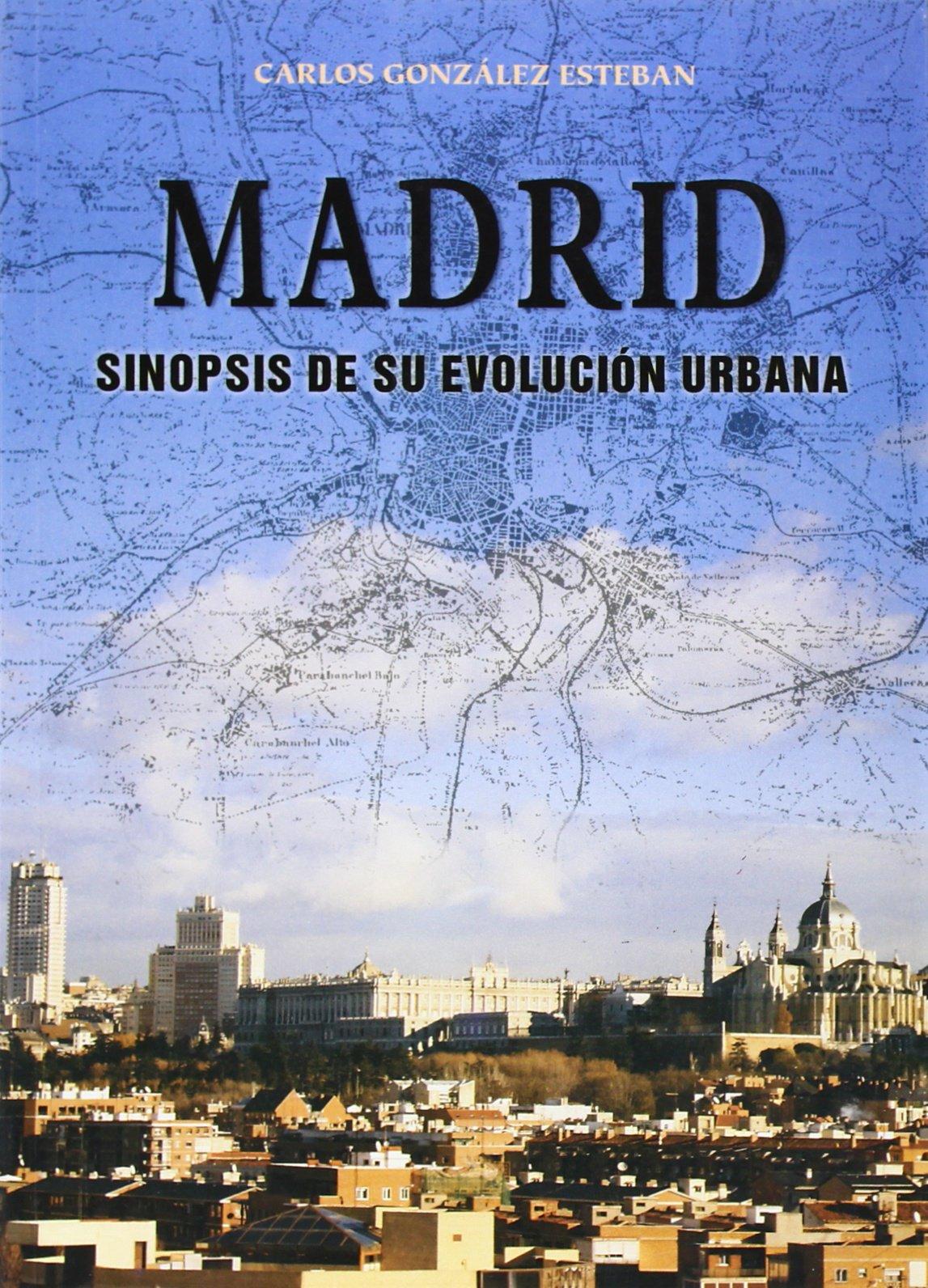 Sinopsis de su evolución urbana: Amazon.es: Carlos González Esteban: Libros
