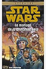 Star Wars - Le mariage de la princesse Leia (French Edition) Kindle Edition